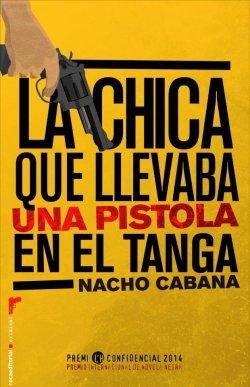 9788499187198-La_Chica_Que_Llevaba_Una_Pistola_En_El_Tanga-Nacho_Cabana