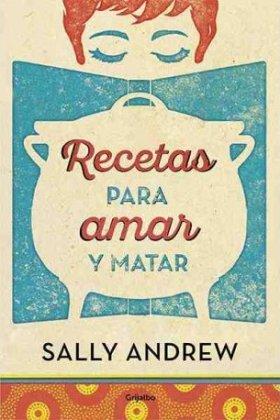 recetas-para-amar-y-matar-sally-andrew