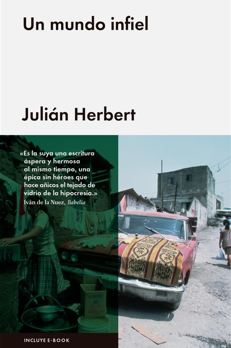 """Reseña: """"Un mundo infiel"""", de Julián Herbert"""