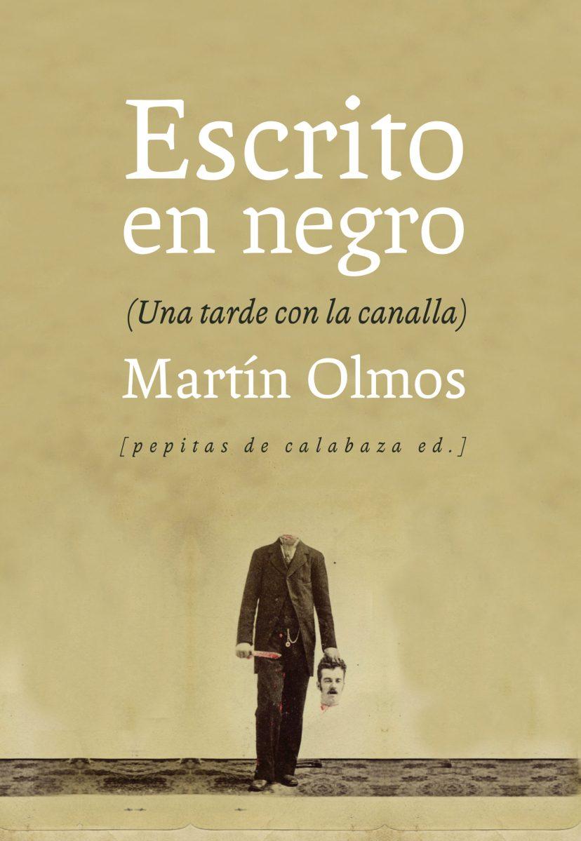 """No ficción: """"Escrito en negro (Una tarde con la canalla)"""" de Martín Olmos"""