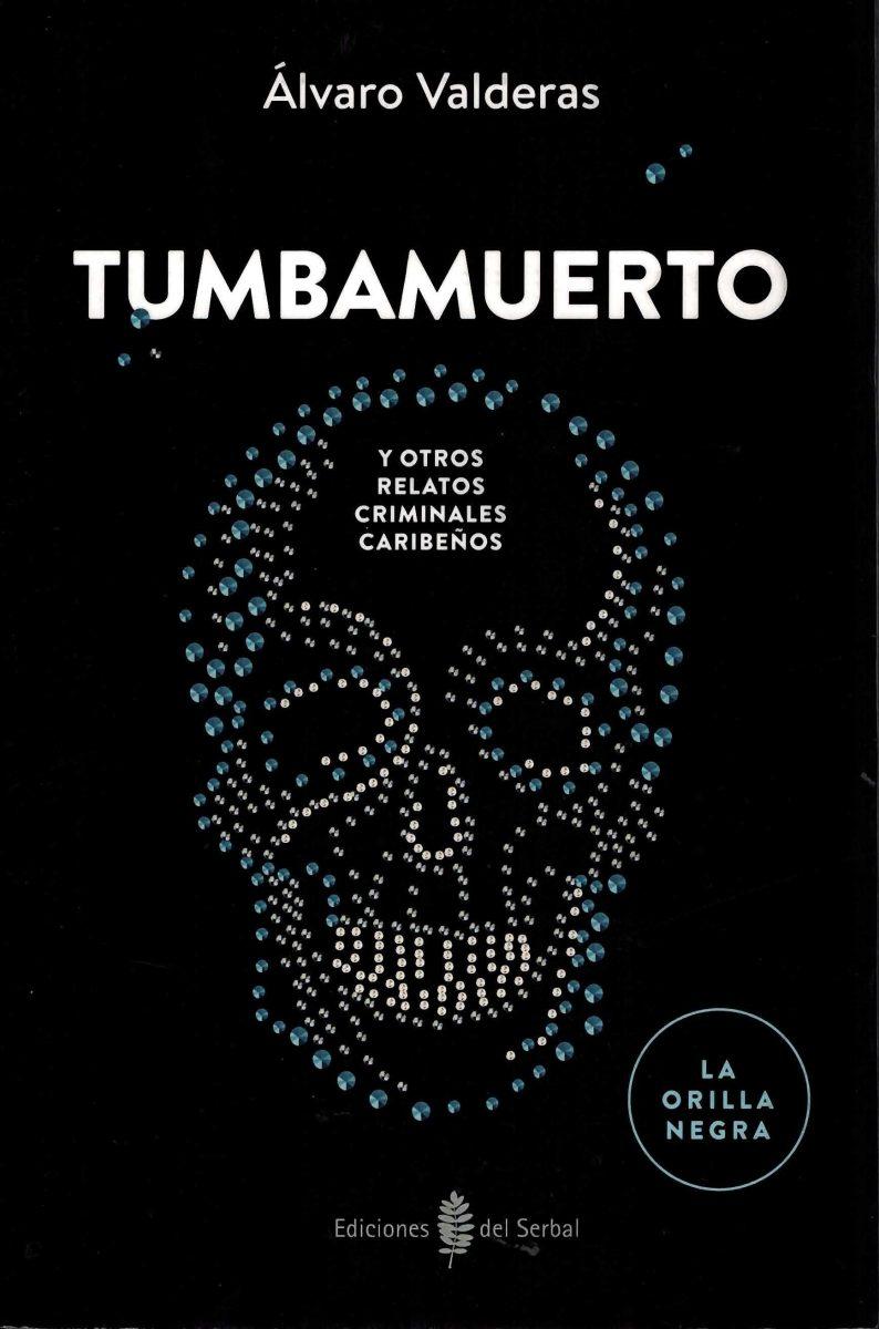 "Novela: ""Tumbamuerto"", de Álvaro Valderas"