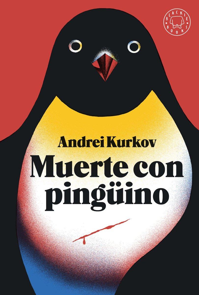 """Novedad: """"Muerte con pingüino"""", de Andrei Kurkov"""