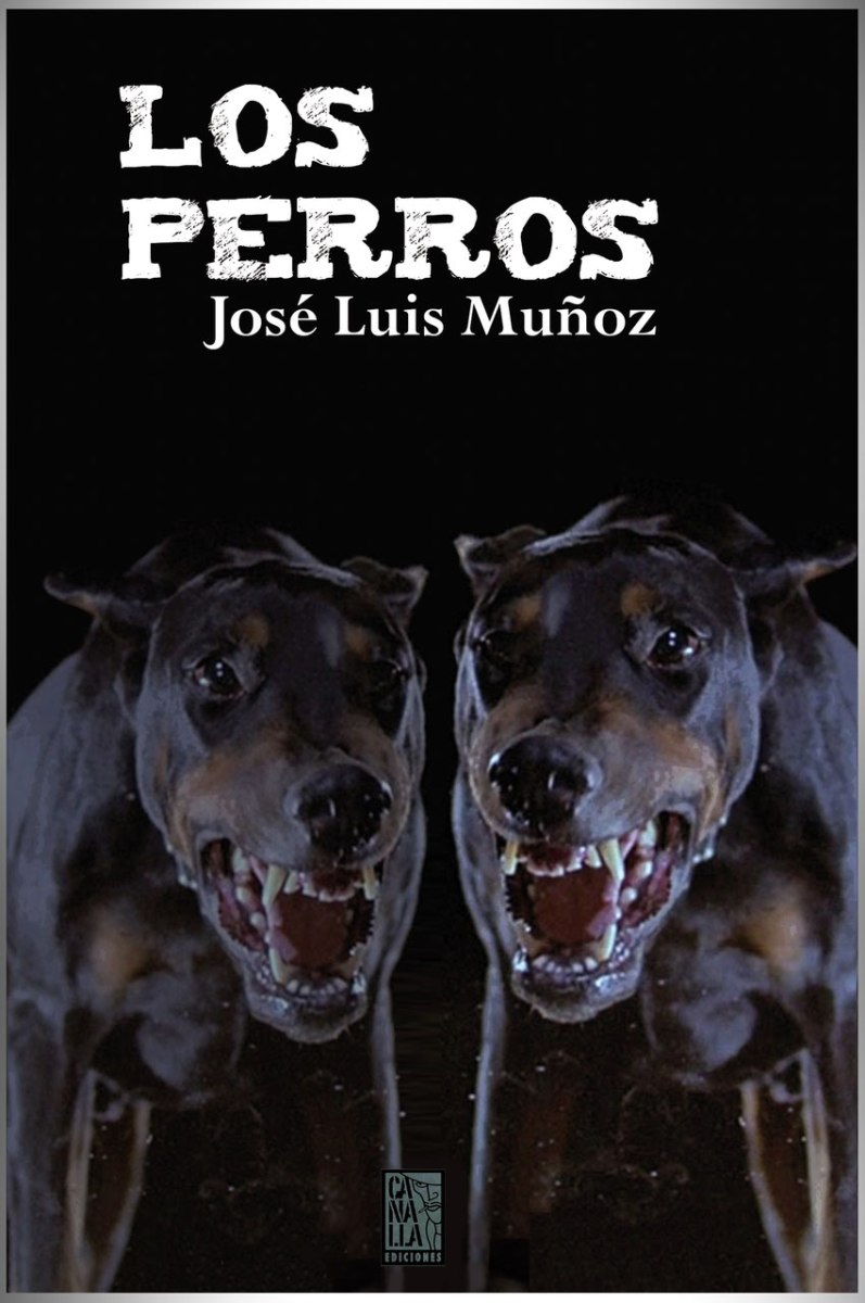 """Novela: """"Los perros"""", de José Luis Muñoz"""