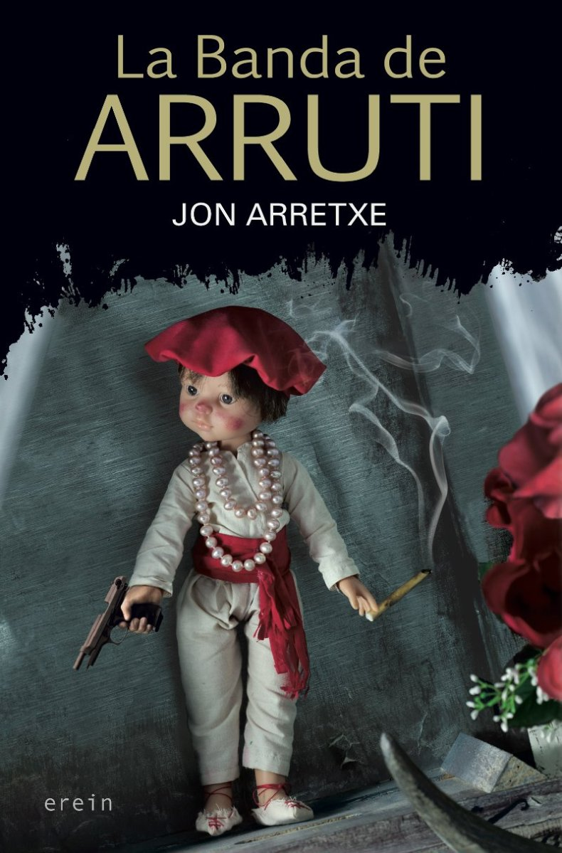 "Novela: ""La banda de Arruti"", de Jon Arretxe"