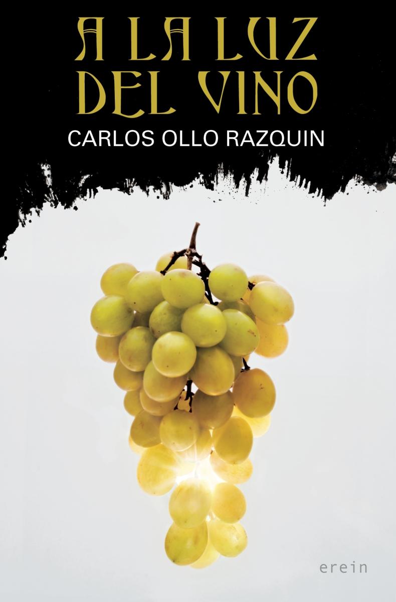 """Novedad: """"A la luz del vino"""", de Carlos Ollo Razquin"""