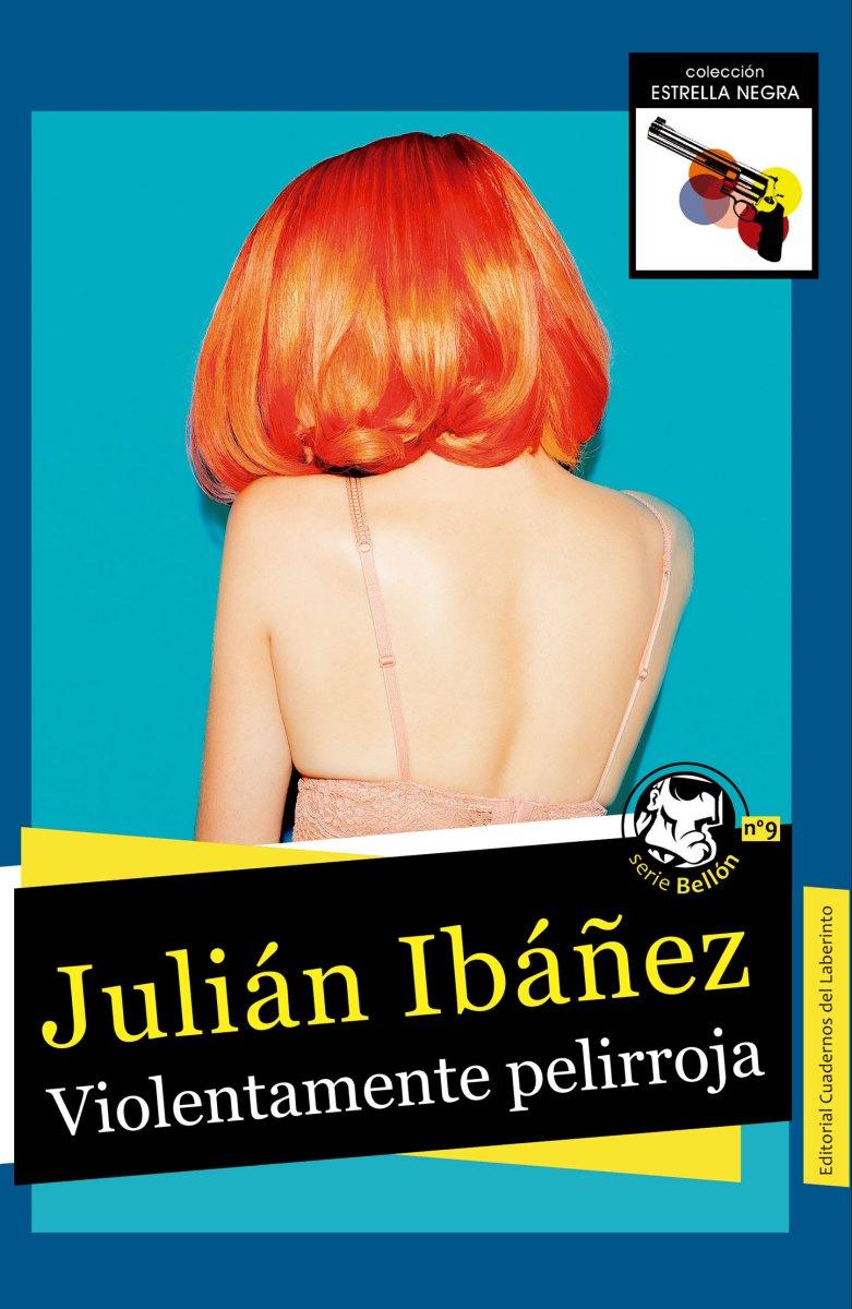 "Novela: ""Violentamente pelirroja"", de Julián Ibáñez"