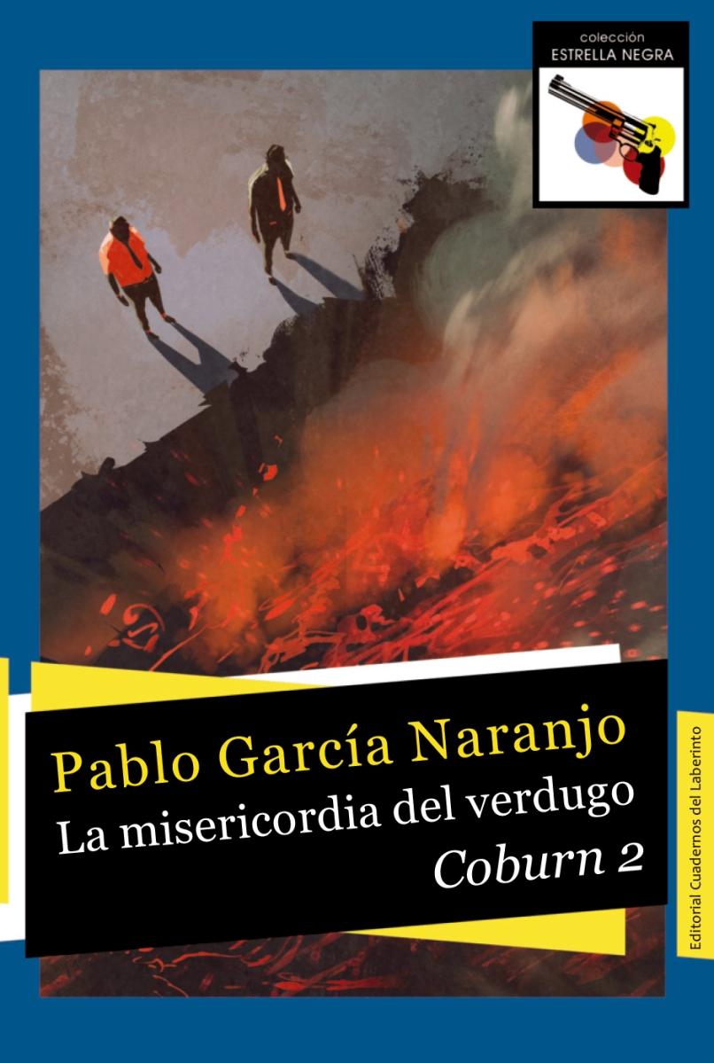 """Novela: """"La misericordia del verdugo. Coburn 2"""", de Pablo García Naranjo"""