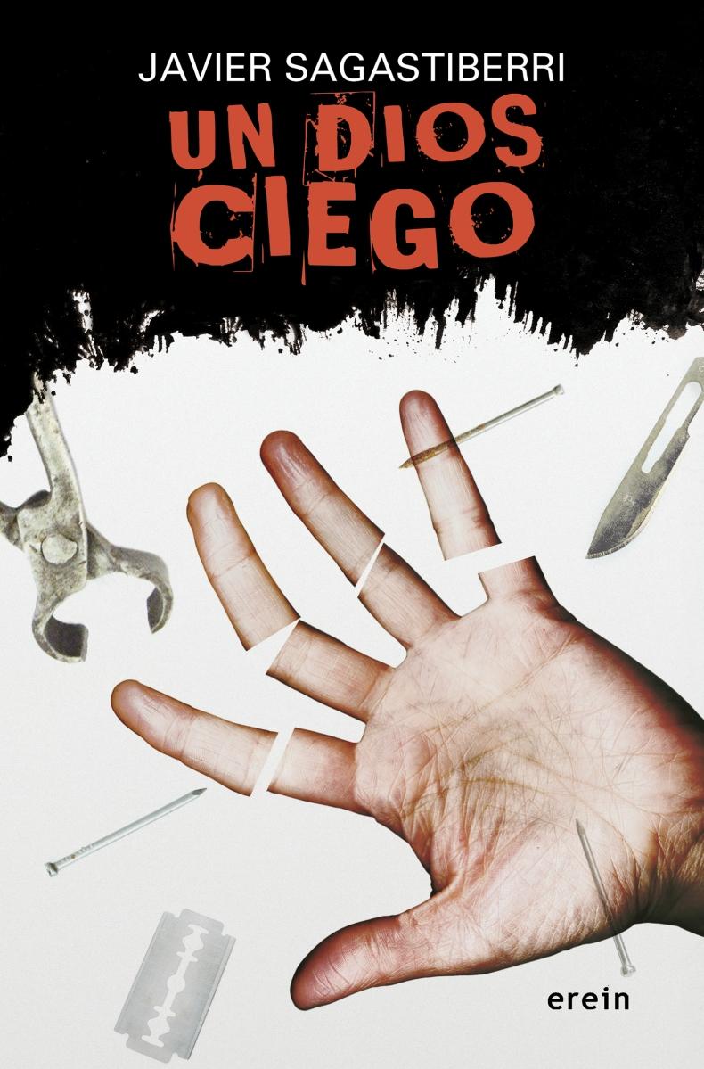 "Novela: ""Un dios ciego"", de Javier Sagastiberri"