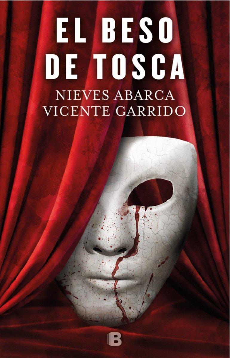 """Novela: """"El beso de Tosca"""", de Nieves Abarca y Vicente Garrido"""