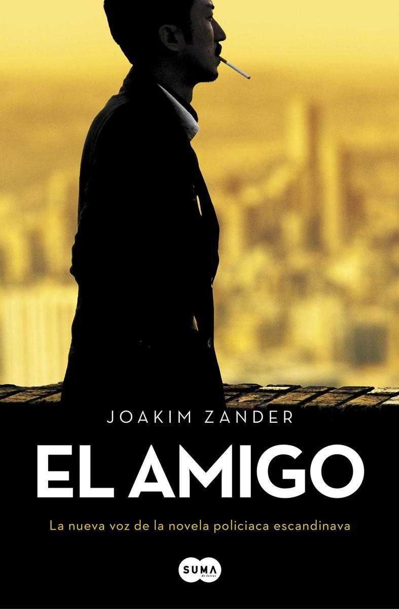 "Novela: ""El amigo"", de Joakim Zander"