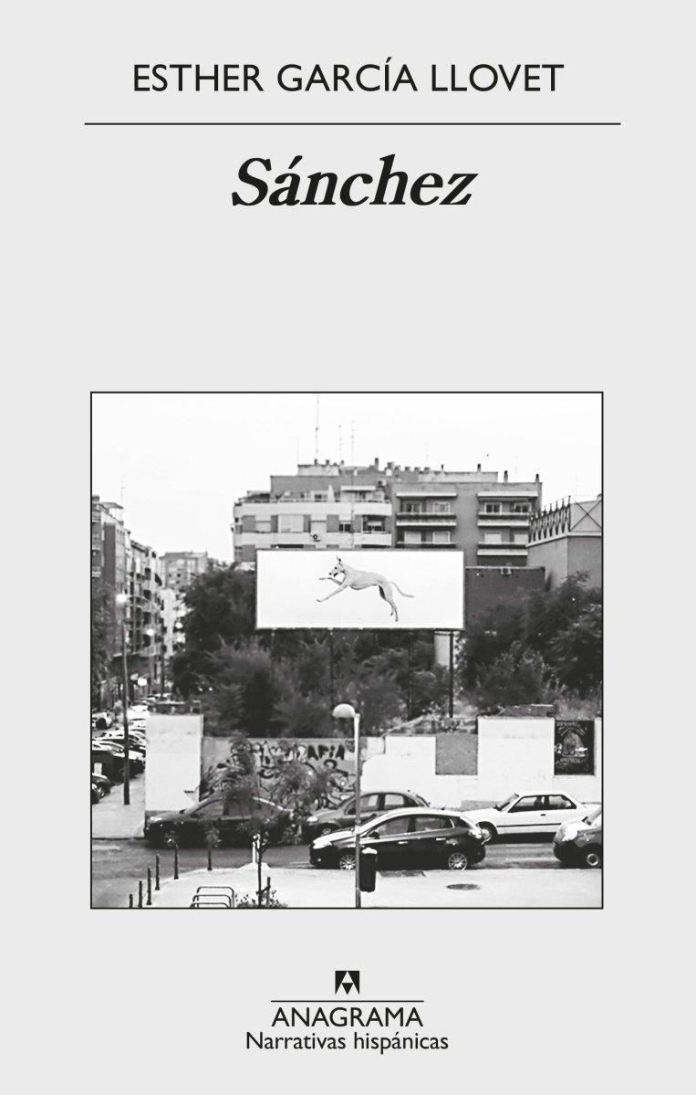 """Novela: """"Sánchez"""", de Esther García Llovet"""