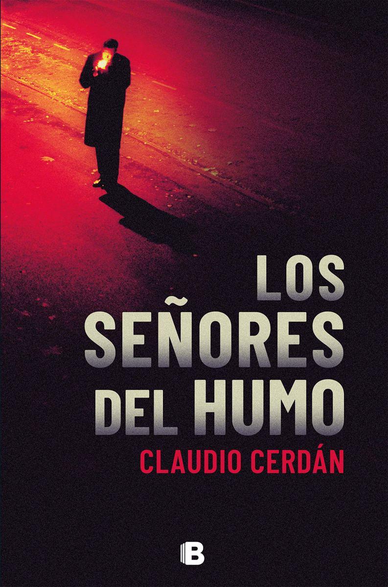 """Novedad: """"Los señores del humo"""", de Claudio Cerdán"""